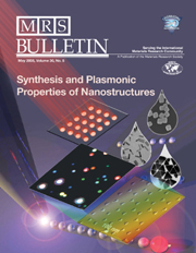 MRS Bulletin Volume 30 - Issue 5 -  Synthesis and Plasmonic Properties of Nanostructures