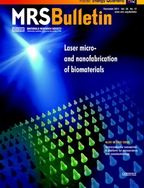 MRS Bulletin Volume 36 - Issue 12 -  Laser micro- and nanofabrication of biomaterials