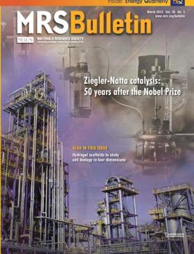 MRS Bulletin Volume 38 - Issue 3 -  Ziegler-Natta catalysis: 50 years after the Nobel Prize
