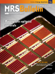 MRS Bulletin Volume 41 - Issue 3 -  Metamorphic Epitaxial Materials