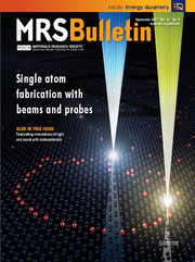 MRS Bulletin Volume 42 - Issue 9 -  Single Atom Fabrication with Beams and Probes
