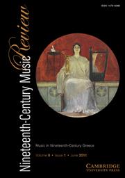 Nineteenth-Century Music Review Volume 8 - Issue 1 -  Music in Nineteenth-Century Greece