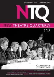 New Theatre Quarterly Volume 30 - Issue 1 -
