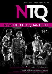 New Theatre Quarterly Volume 36 - Issue 1 -