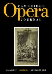 Cambridge Opera Journal Volume 27 - Issue 3 -