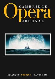 Cambridge Opera Journal Volume 30 - Issue 1 -