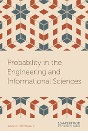 Probability in the Engineering and Informational Sciences Volume 31 - Issue 2 -