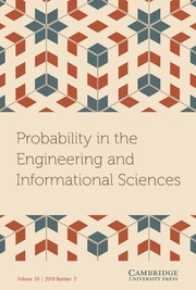 Probability in the Engineering and Informational Sciences Volume 33 - Issue 2 -
