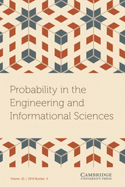 Probability in the Engineering and Informational Sciences Volume 33 - Issue 4 -