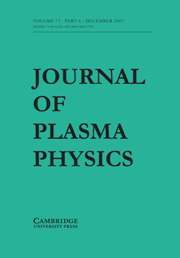 Journal of Plasma Physics Volume 73 - Issue 6 -
