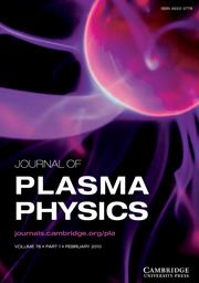 Journal of Plasma Physics Volume 76 - Issue 1 -