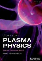 Journal of Plasma Physics Volume 77 - Issue 6 -