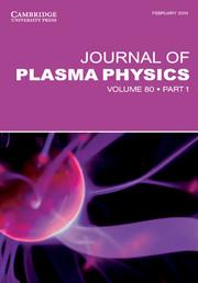 Journal of Plasma Physics Volume 80 - Issue 1 -
