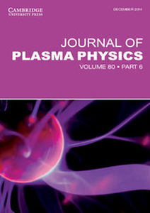 Journal of Plasma Physics Volume 80 - Issue 6 -