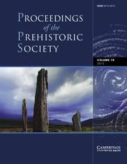 Proceedings of the Prehistoric Society Volume 79 - Issue  -
