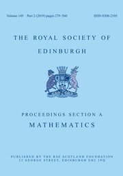 Proceedings of the Royal Society of Edinburgh Section A: Mathematics Volume 149 - Issue 2 -