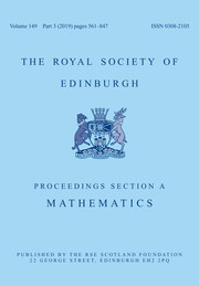 Proceedings of the Royal Society of Edinburgh Section A: Mathematics Volume 149 - Issue 3 -
