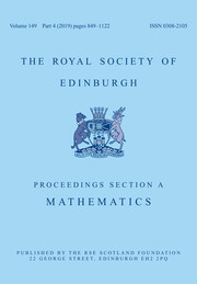 Proceedings of the Royal Society of Edinburgh Section A: Mathematics Volume 149 - Issue 4 -