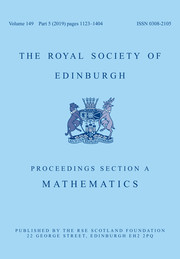 Proceedings of the Royal Society of Edinburgh Section A: Mathematics Volume 149 - Issue 5 -