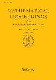 Mathematical Proceedings of the Cambridge Philosophical Society Volume 160 - Issue 1 -