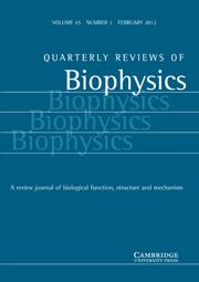 Quarterly Reviews of Biophysics Volume 45 - Issue 1 -