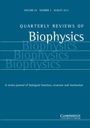 Quarterly Reviews of Biophysics Volume 45 - Issue 3 -