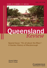 """Queensland Review Volume 19 - Issue 1 -  """"It's all about the Mary"""": A Garden History of Maryborough"""