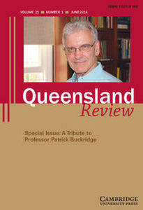 Queensland Review Volume 21 - Special Issue1 -  A Tribute to Professor Patrick Buckridge