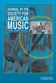 Journal of the Society for American Music Volume 13 - Issue 3 -
