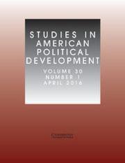 Studies in American Political Development Volume 30 - Issue 1 -