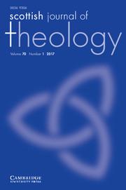Scottish Journal of Theology Volume 70 - Issue 1 -