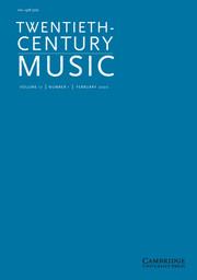 Twentieth-Century Music Volume 17 - Issue 1 -