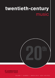 Twentieth-Century Music Volume 7 - Issue 1 -
