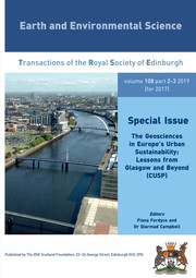 Earth and Environmental Science Transactions of The Royal Society of Edinburgh Volume 108 - Issue 2-3 -  The Geosciences in Europe's Urban Sustainability: Lessons from Glasgow and Beyond (CUSP)
