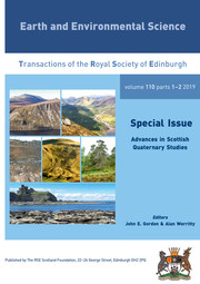 Earth and Environmental Science Transactions of The Royal Society of Edinburgh Volume 110 - Issue 1-2 -  Advances in Scottish Quaternary Studies