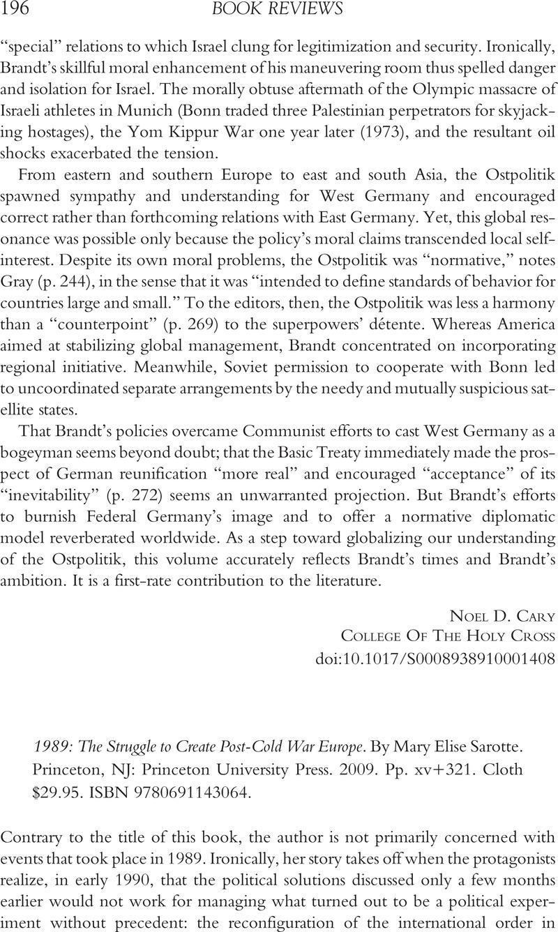 1989: The Struggle to Create Post-Cold War Europe. By Mary Elise Sarotte.  Princeton, NJ: Princeton University Press. 2009. Pp. xv+321. Cloth $29.95.