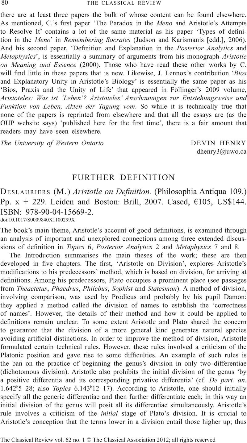 Marvelous Further Definition   Deslauriers (M.)Aristotle On Definition. (Philosophia  Antiqua 109.) Pp. X + 229. Leiden And Boston: Brill, 2007. Cased, U20ac105,  US$144.