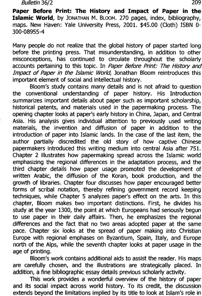 Paper Before Print: The History and Impact of Paper in the Islamic World,  by Jonathan M. Bloom. 270 pages, index, bibliography, maps.