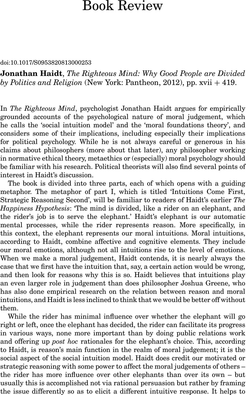 Jonathan Haidt, The Righteous Mind: Why Good People are Divided by Politics  and Religion (New York: Pantheon, 2012), pp. xvii + 419.
