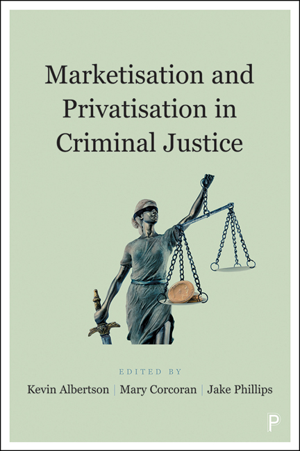 Marketisation and Privatisation in Criminal Justice