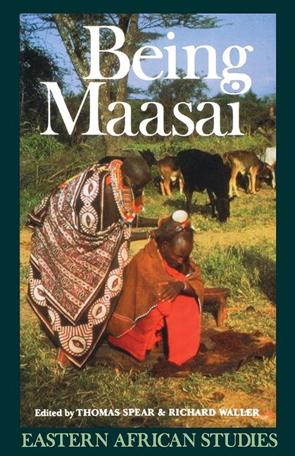 Being Maasai edited by Thomas Spear