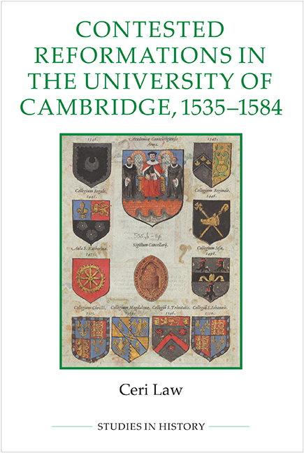 Contested Reformations in the University of Cambridge, c.1535–84