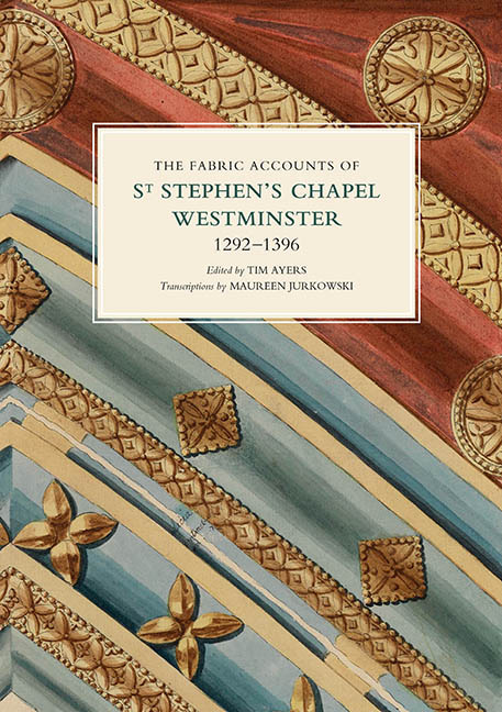 The Fabric Accounts of St Stephen's Chapel, Westminster, 1292–1396