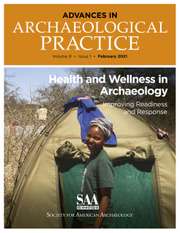 Advances in Archaeological Practice Volume 9 - Special Issue1 -  Health and Wellness in Archaeology: Improving Readiness and Response