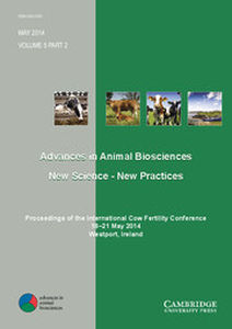 Advances in Animal Biosciences Volume 5 - Issue 2 -  Proceedings of the International Cow Fertility Conference 18–21 May 2014 Westport, Ireland