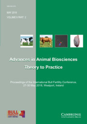 Advances in Animal Biosciences Volume 9 - Special Issue2 -  Proceedings of the International Bull Fertility Conference, 27–30 May 2018, Westport, Ireland