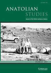 Anatolian Studies Volume 67 - Issue  -