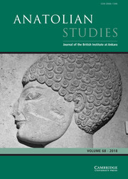 Anatolian Studies Volume 68 - Issue  -
