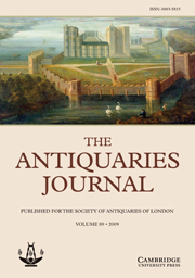 The Antiquaries Journal Volume 89 - Issue  -