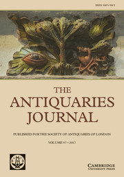 The Antiquaries Journal Volume 97 - Issue  -